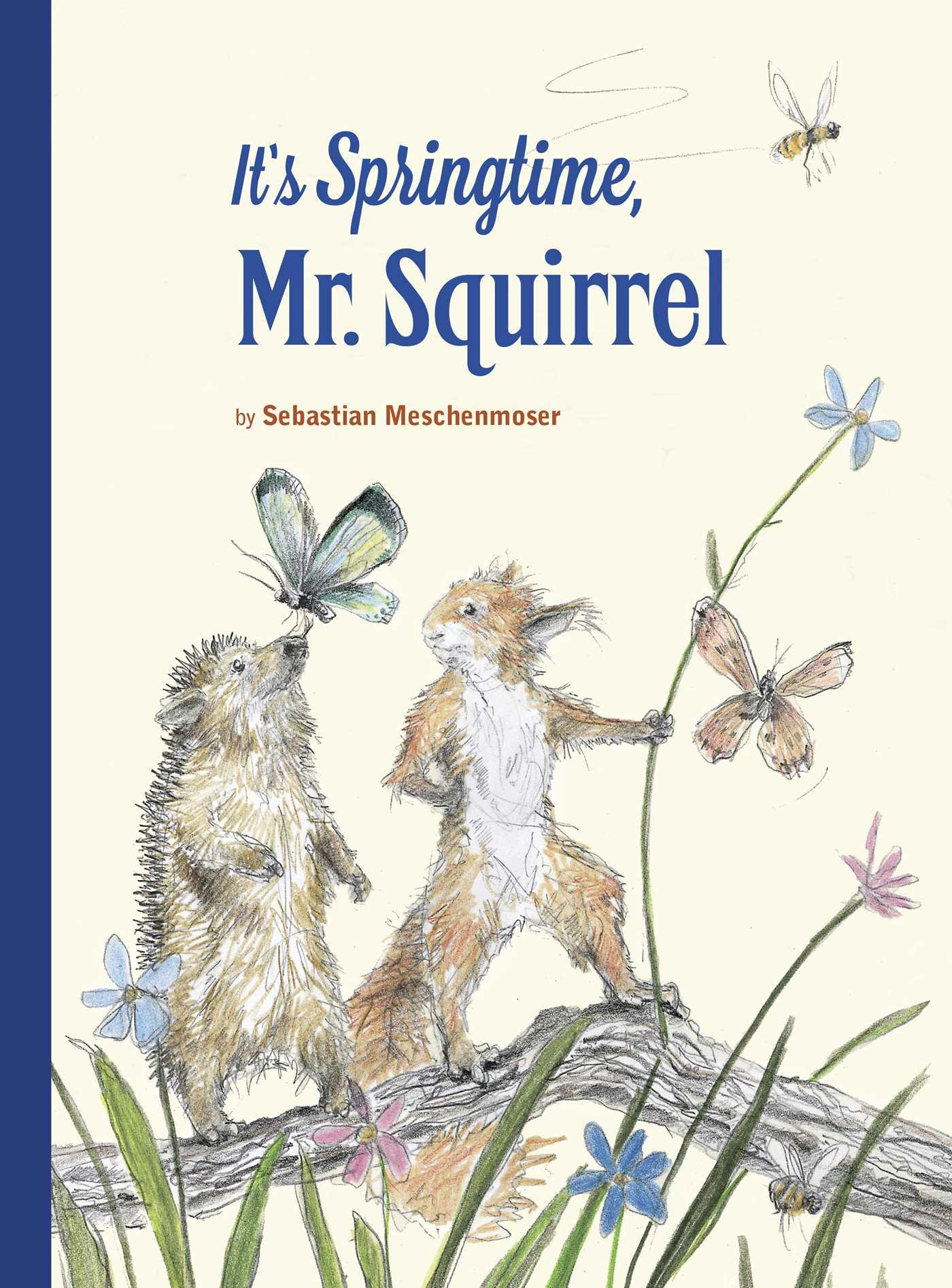 Its springtime mr squirrel 9780735843103 hr