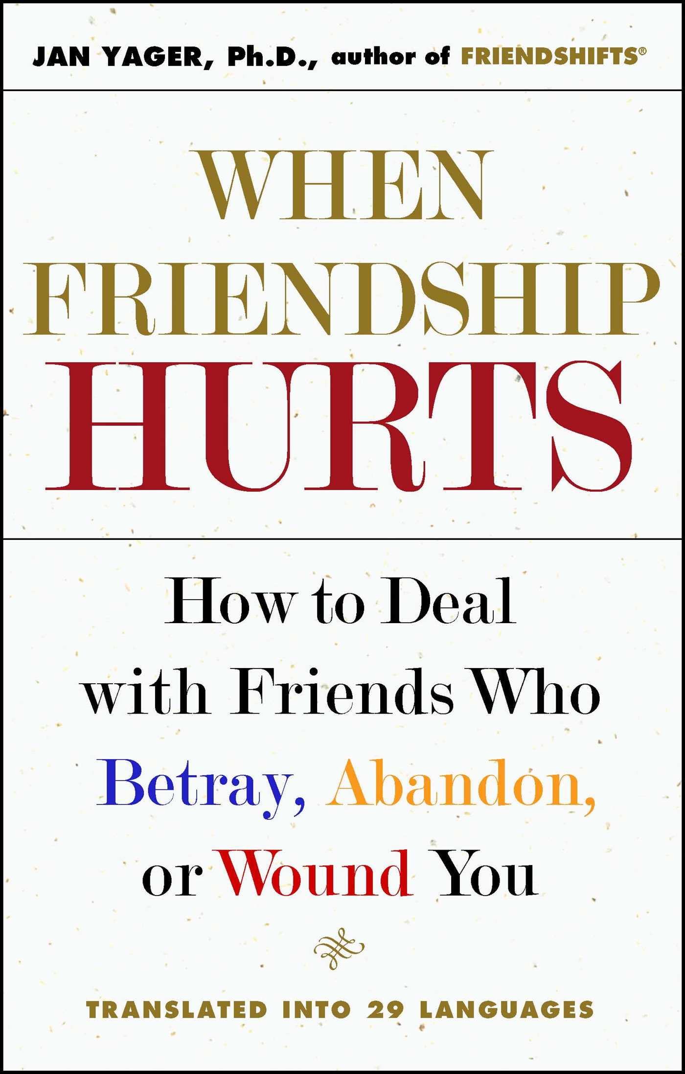 When Friendship Hurts | Book by Jan Yager | Official Publisher Page