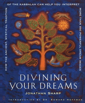Divining Your Dreams Book By Jonathan Sharp Edward Hoffman Official Publisher Page Simon Schuster First comes an exercise in a form of a simple ritual in which one 'goes up the tree'. divining your dreams book by jonathan