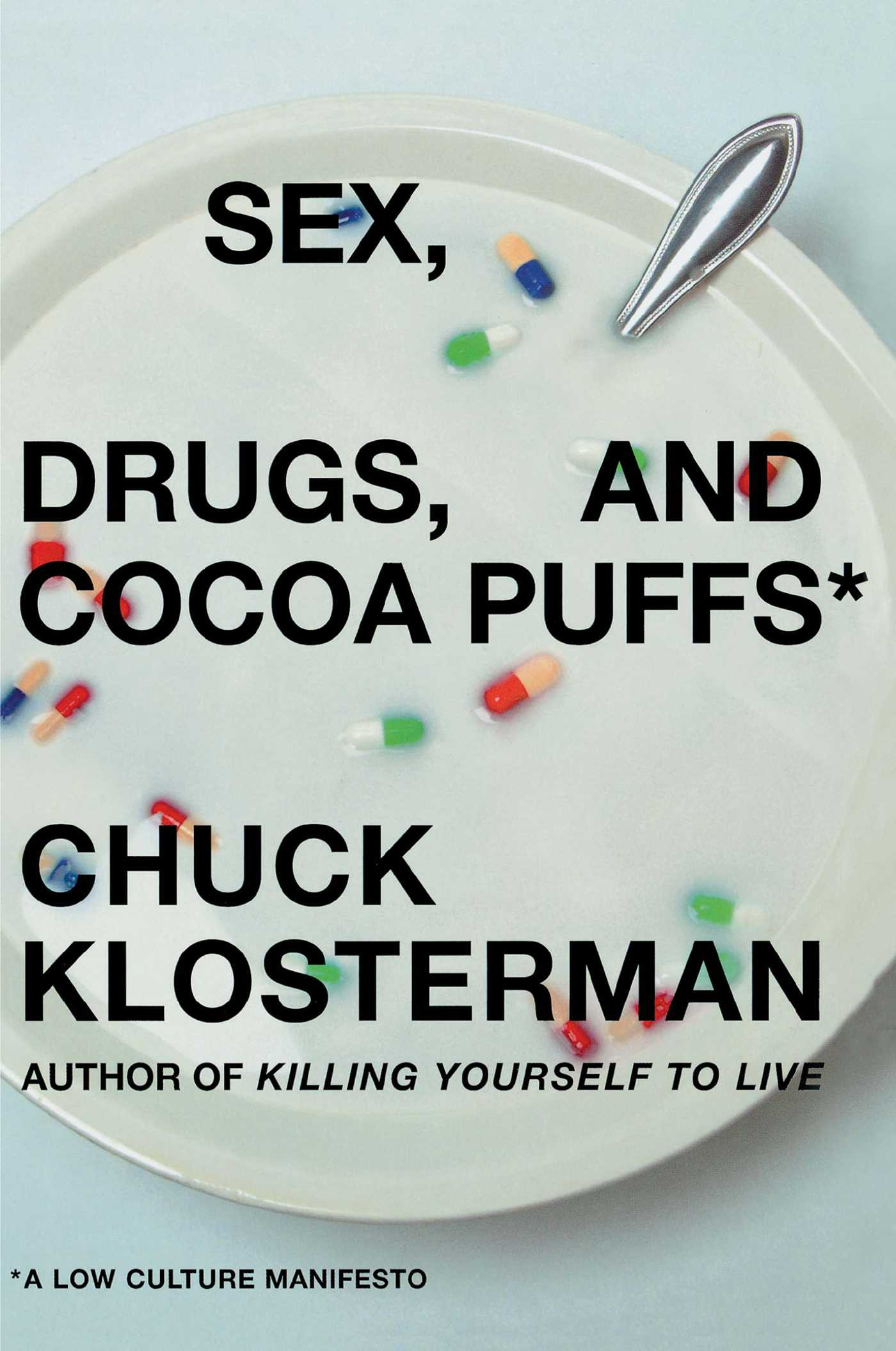 Sex drugs and cocoa puffs 9780743236003 hr