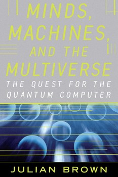 Minds, Machines, and the Multiverse