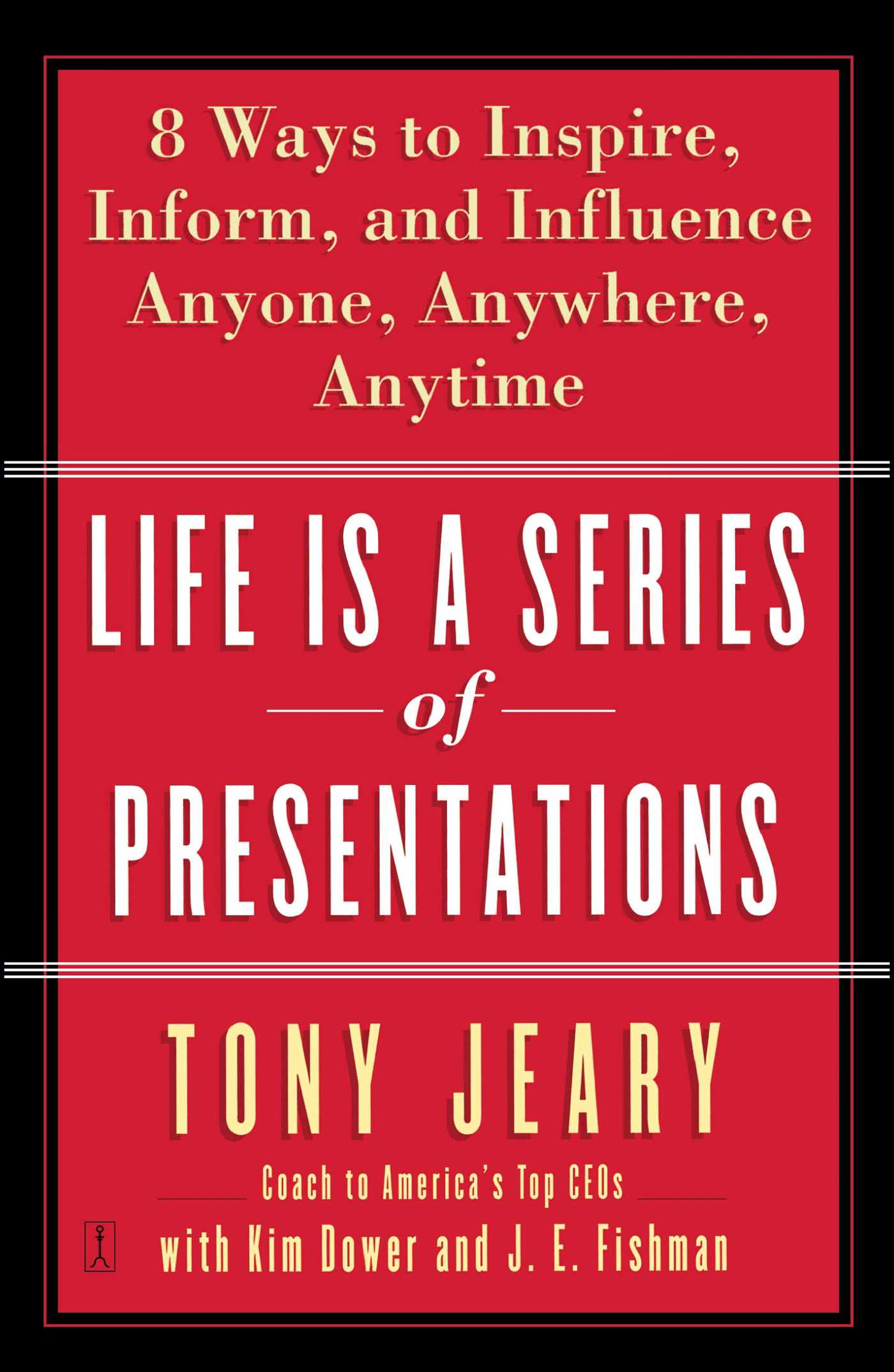 Life Is a Series of Presentations | Book by Tony Jeary, Kim Dower ...