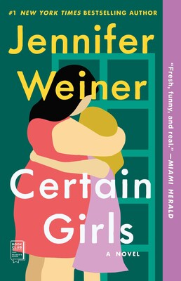 Certain Girls | Book by Jennifer Weiner | Official Publisher Page