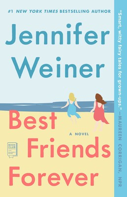 Best Friends Forever | Book by Jennifer Weiner | Official