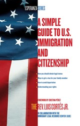 A Simple Guide to U.S. Immigration and Citizenship