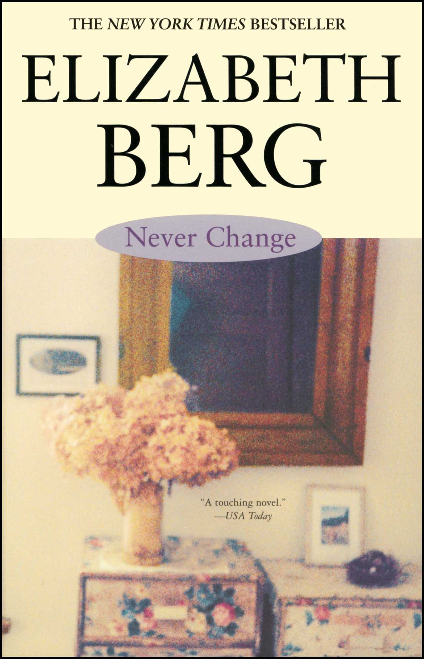 Never Change Book By Elizabeth Berg Official Publisher Page