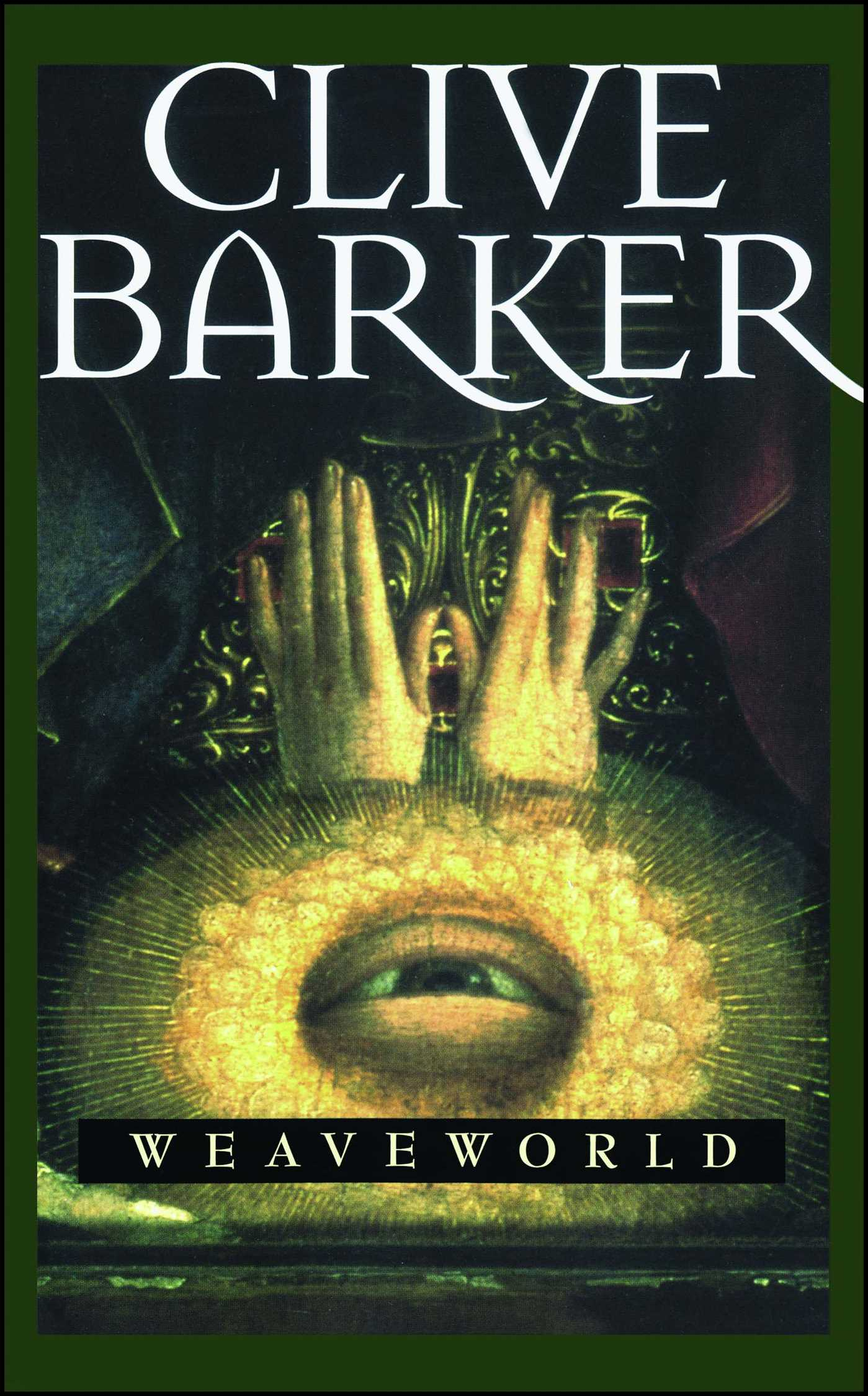 Weaveworld | Book by Clive Barker | Official Publisher Page