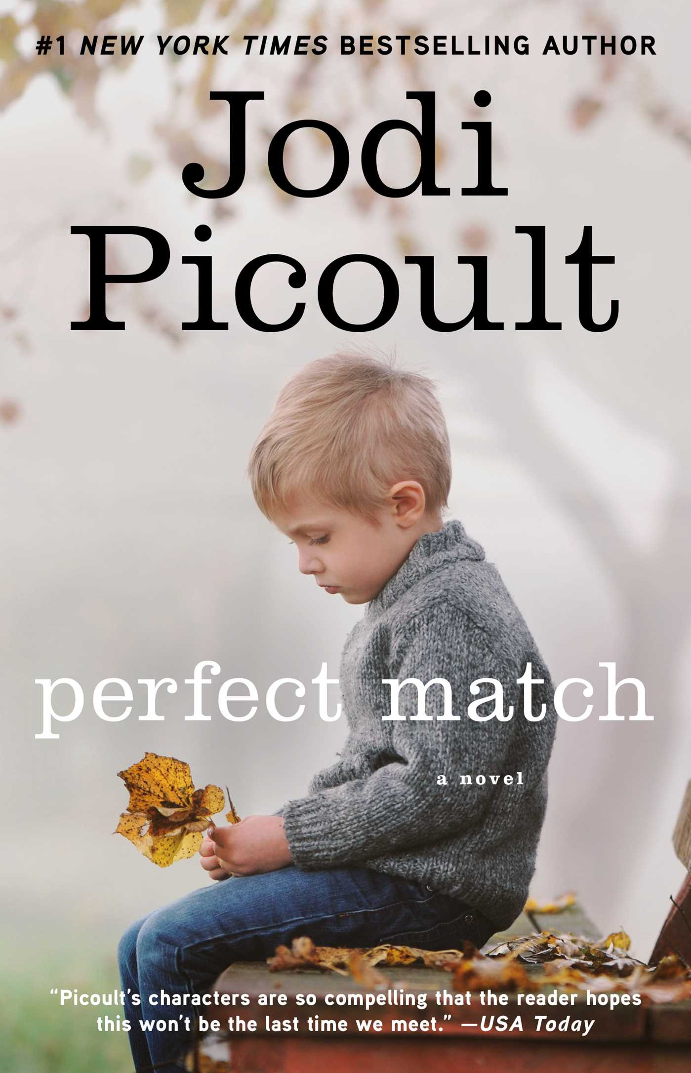 d3e56987 Perfect Match | Book by Jodi Picoult | Official Publisher Page ...