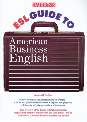 Barron S Esl Guide To American Business English Book By Andrea B