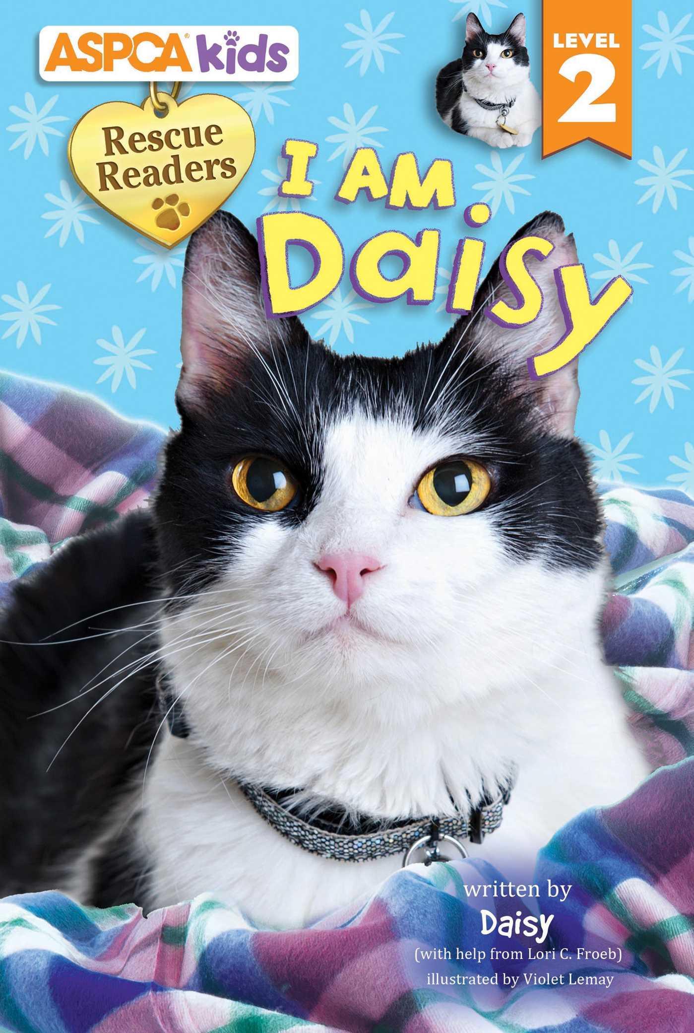 ASPCA kids: Rescue Readers: I Am Daisy | Book by Lori C. Froeb ...