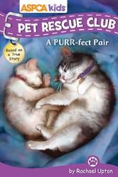 ASPCA Kids: Pet Rescue Club: A Purr-fect Pair