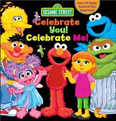 Sesame Street: Celebrate You! Celebrate Me!