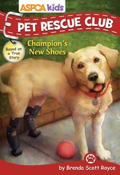 ASPCA Kids: Pet Rescue Club: Champion's New Shoes
