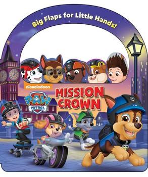 Nickelodeon PAW Patrol: Mission: Crown | Book by Megan Roth, Mike