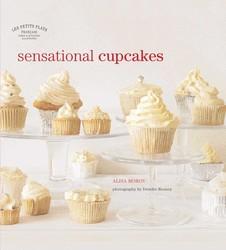 Les Petits Plats Francais: Sensational Cupcakes