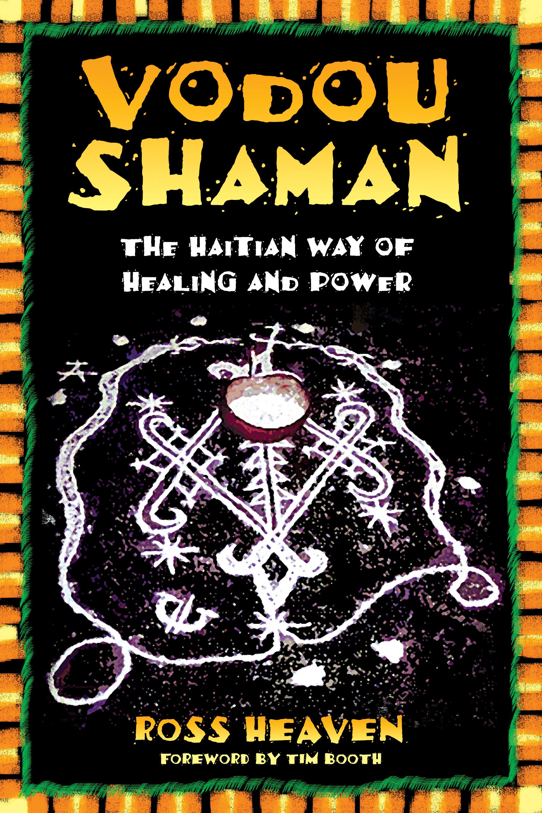 Vodou Shaman | Book by Ross Heaven, Tim Booth | Official