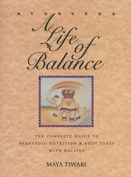 Ayurveda: A Life of Balance | Book by Maya Tiwari | Official