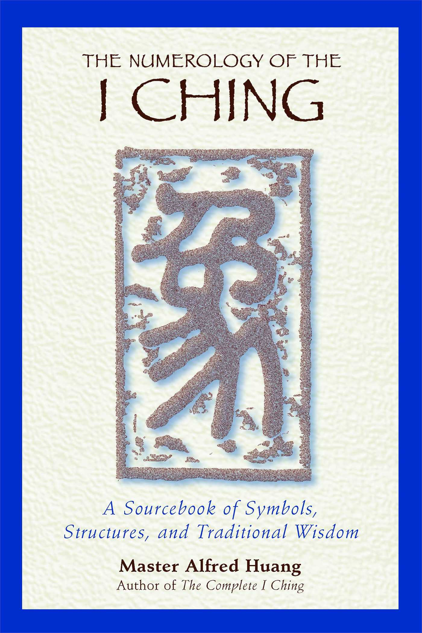 The numerology of the i ching book by taoist master alfred huang the numerology of the i ching 9780892818112 hr fandeluxe Choice Image