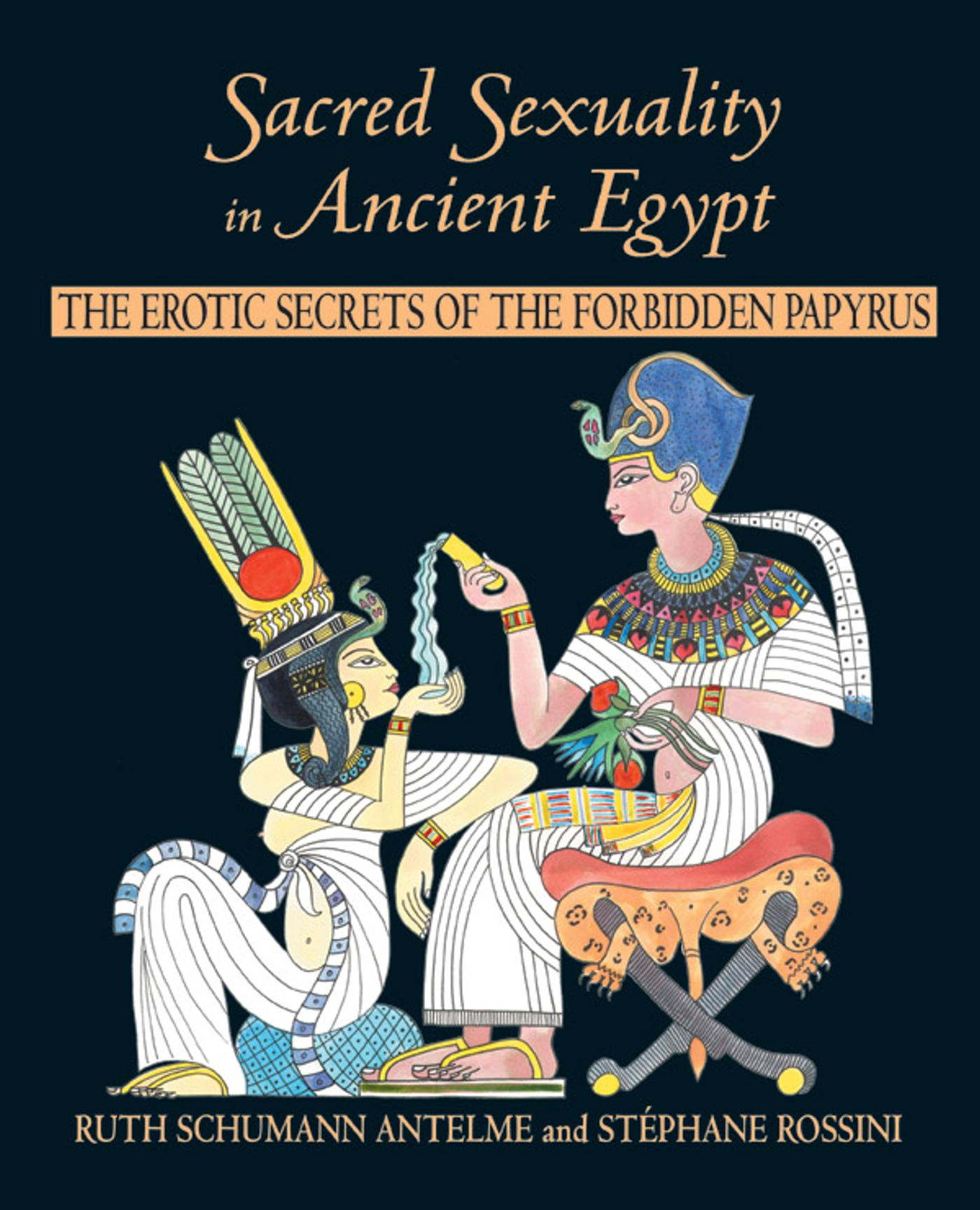 Sacred Sexuality In Ancient Egypt Book By Ruth Schumann Antelme