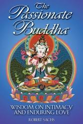 The passionate buddha 9780892819140