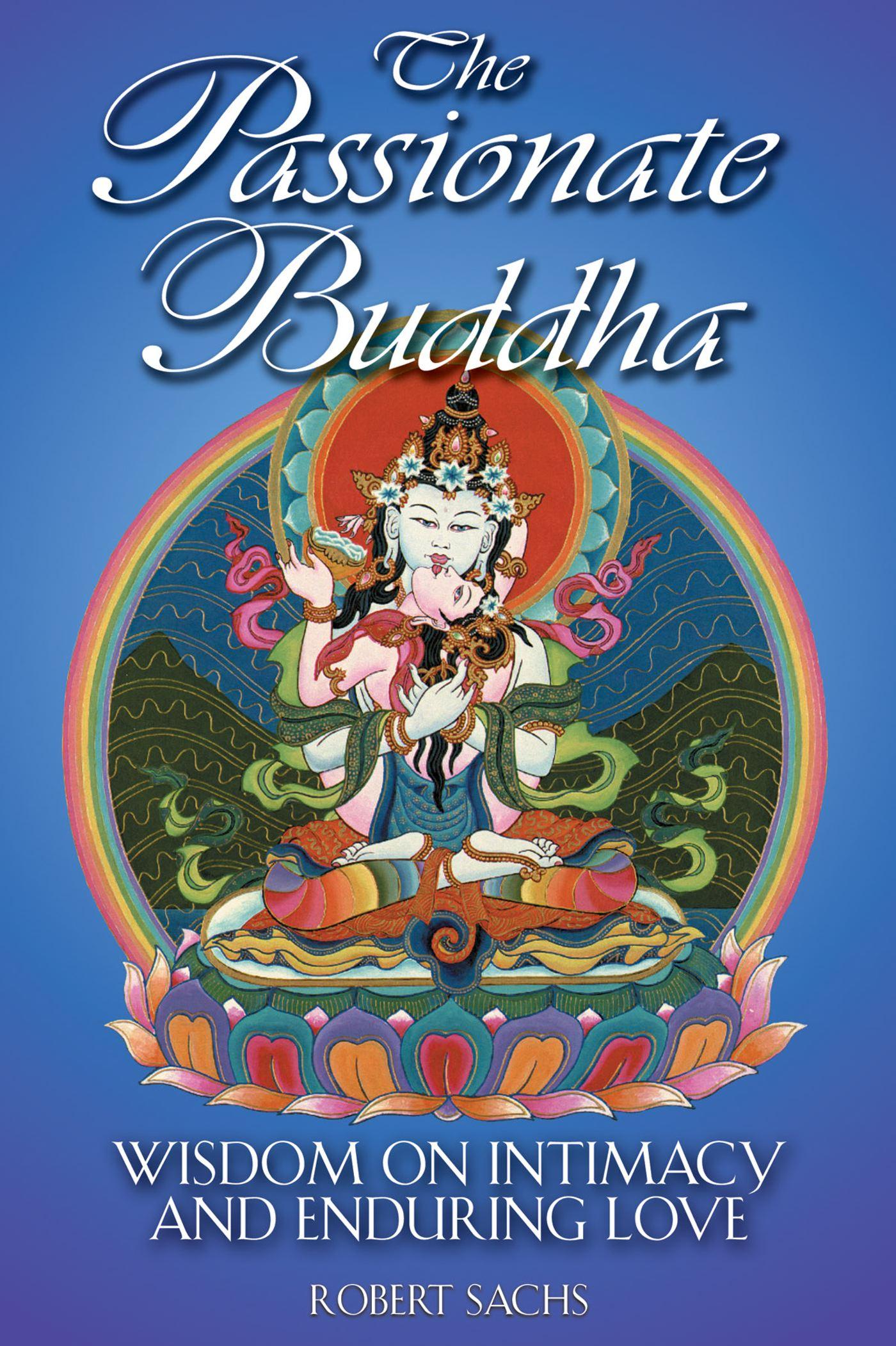 The passionate buddha 9780892819140 hr