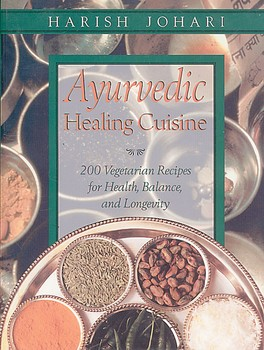 Ayurvedic Healing Cuisine | Book by Harish Johari | Official