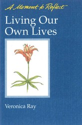 Living Our Own Lives Moments to Reflect