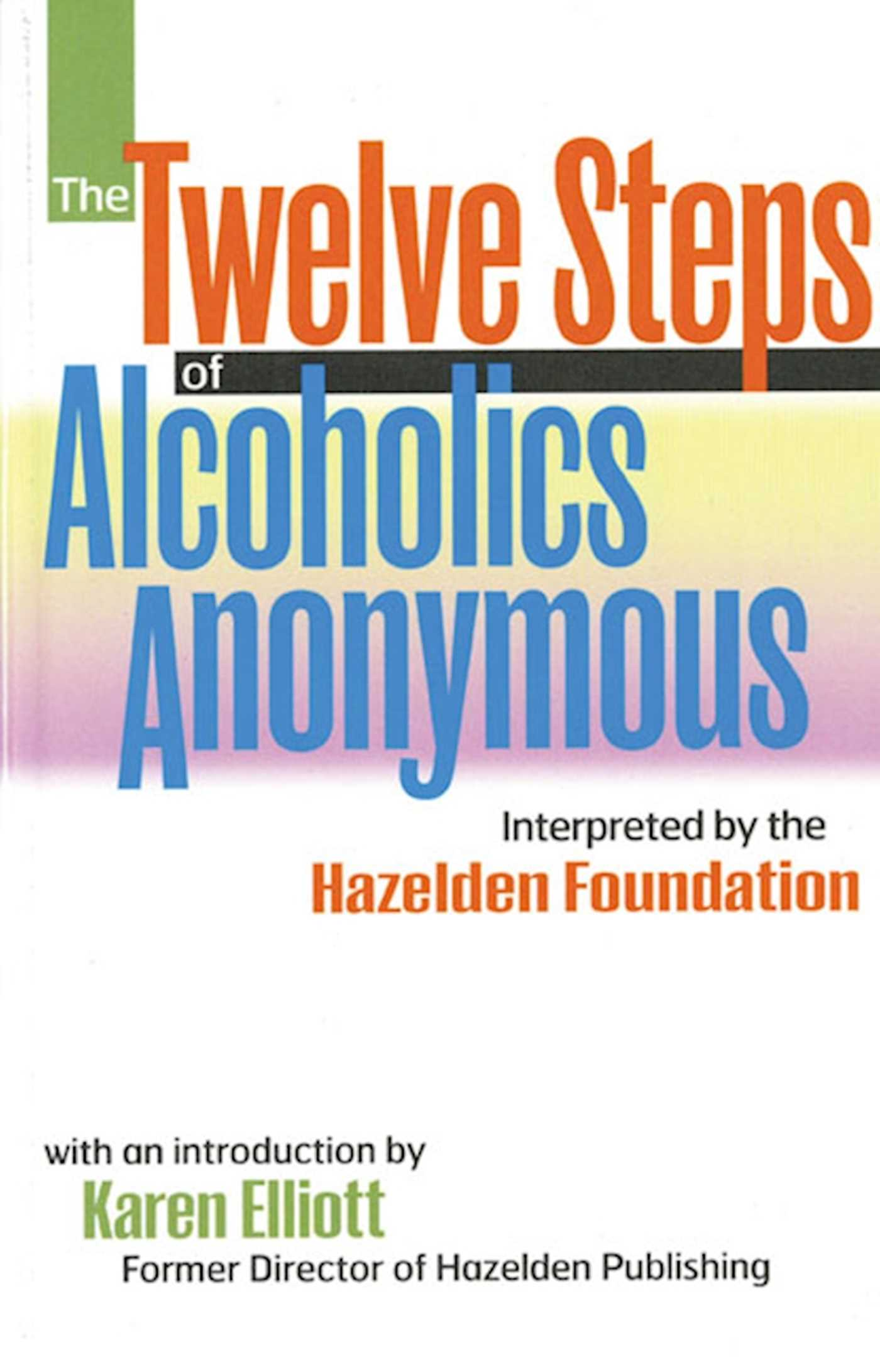 The twelve steps of alcoholics anonymous 9780894869044 hr