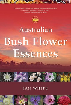 Australian Bush Flower Essences Book By Ian White Official
