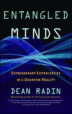entangled minds book by dean radin official publisher page