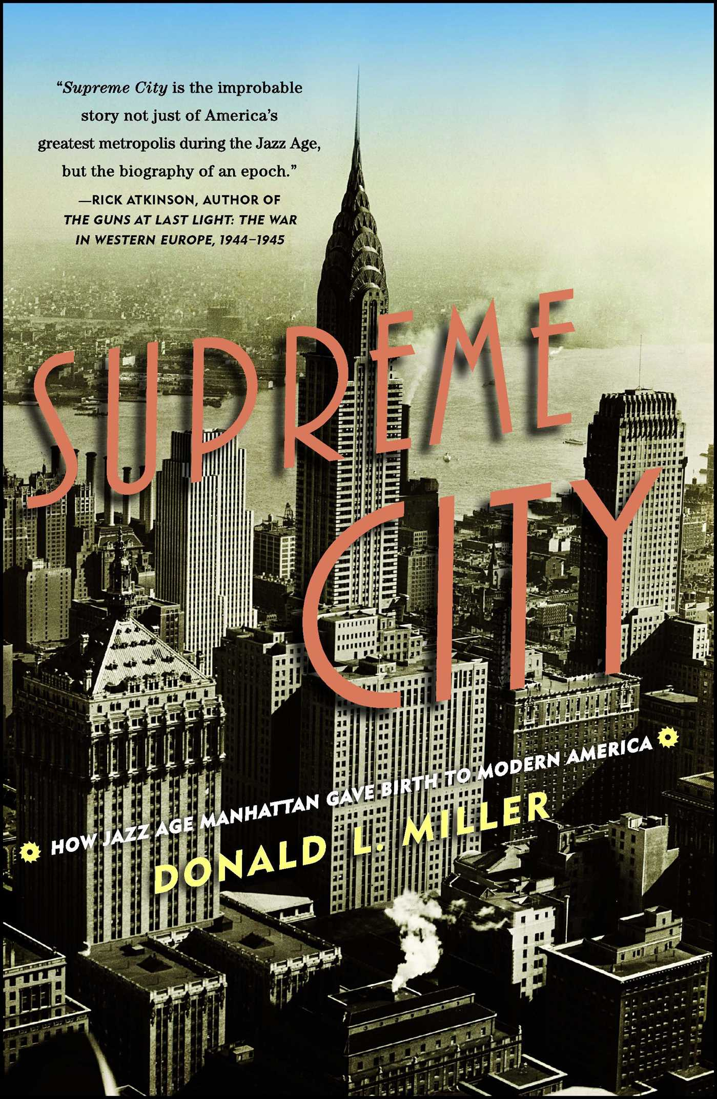 Supreme city book by donald l miller official publisher page how jazz age manhattan gave birth to modern america fandeluxe Images