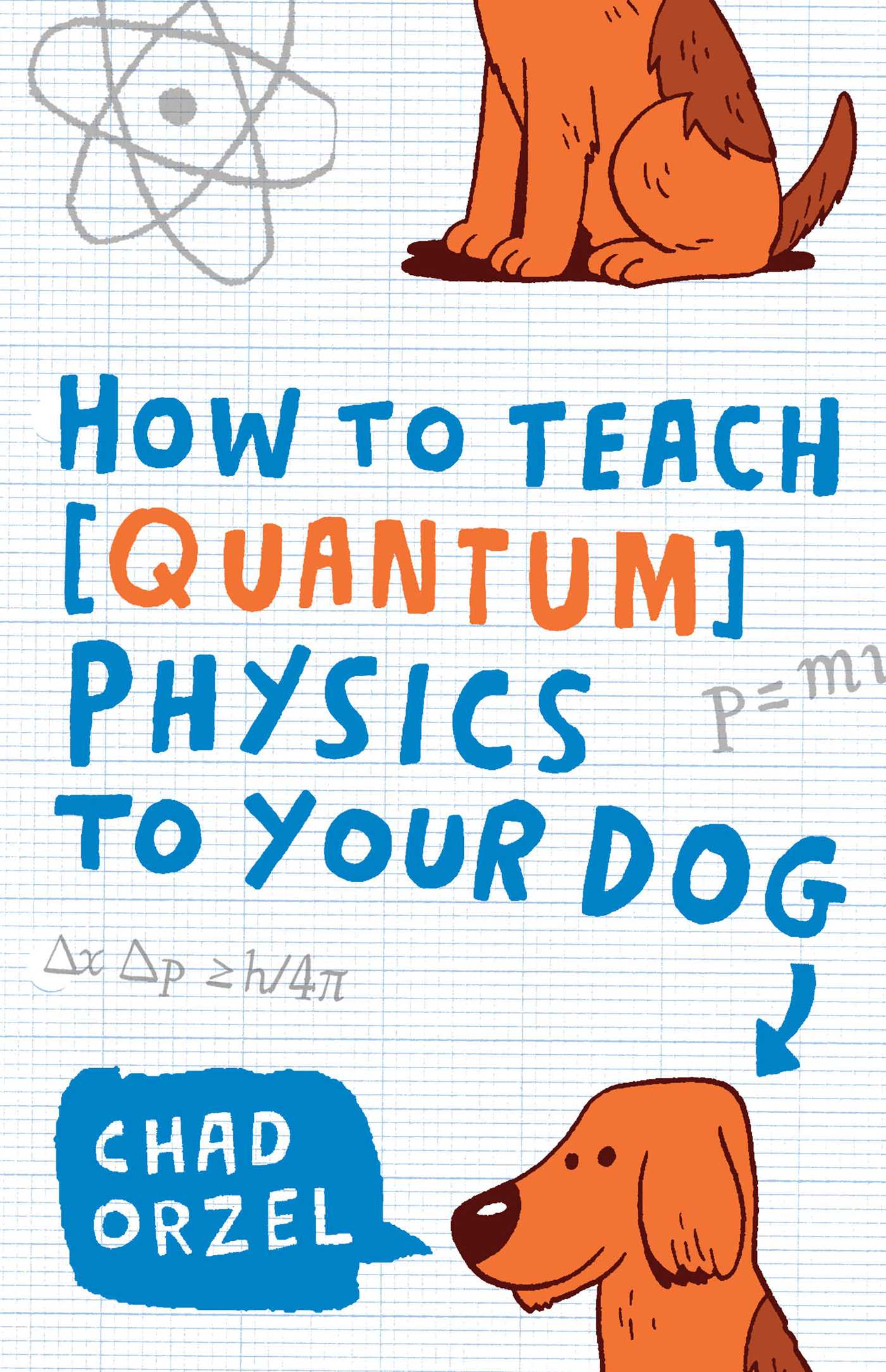 How to teach quantum physics to your dog 9781416572299 hr