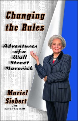 31d55f998b33d Changing the Rules   Book by Muriel Siebert, Aimee Lee Ball   Official  Publisher Page   Simon & Schuster