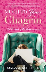 Much to Your Chagrin