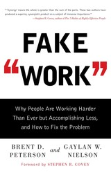 Buy Fake Work: Why People Are Working Harder than Ever but Accomplishing Less, and How to Fix the Problem