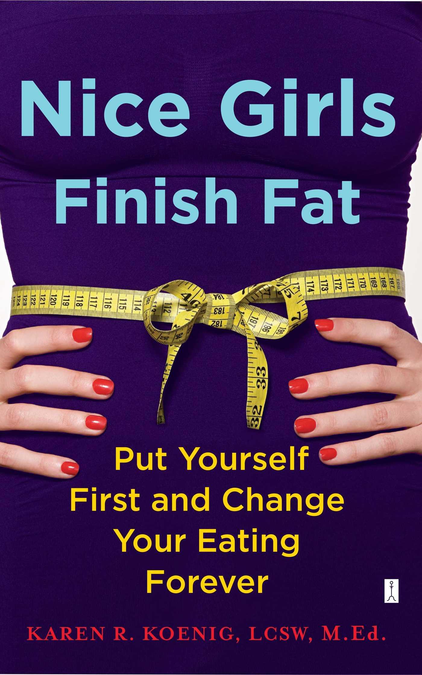 Nice girls finish fat 9781416592648 hr