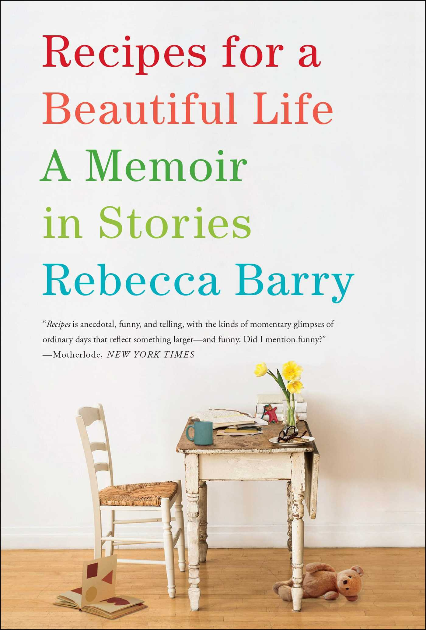 Recipes for a beautiful life 9781416593379 hr