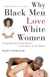 Why Black Men Love White Women