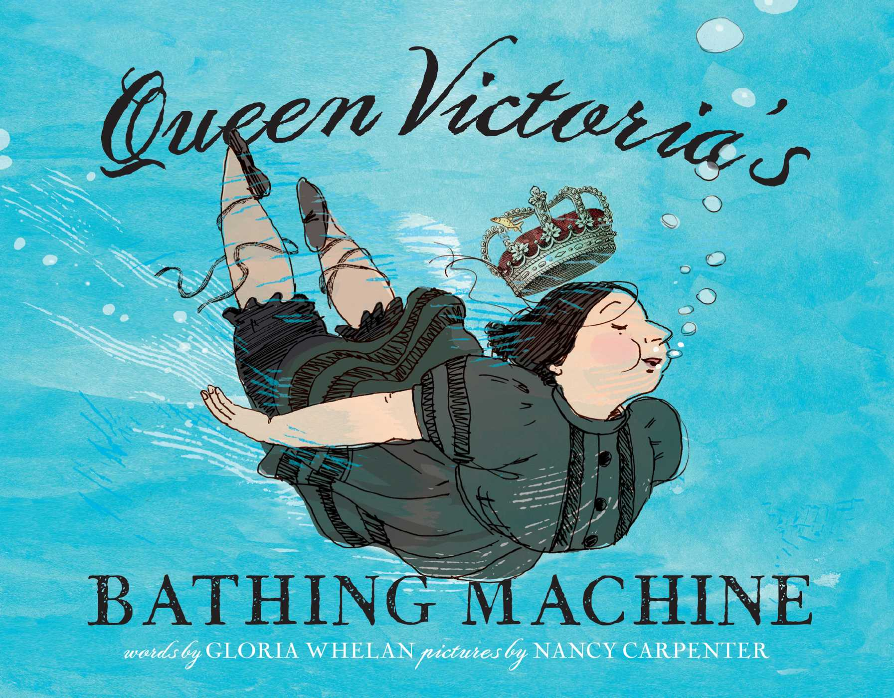 Queen Victoria's Bathing Machine | Book by Gloria Whelan, Nancy Carpenter |  Official Publisher Page | Simon & Schuster AU