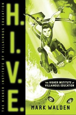 H.I.V.E.   Book by Mark Walden   Official Publisher Page ...