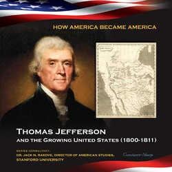 Thomas Jefferson and the Growing United States (1800-1811)