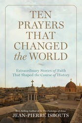 Ten Prayers That Changed the World