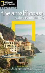 NG Traveler: The Amalfi Coast, Naples and Southern Italy, 3rd Edition