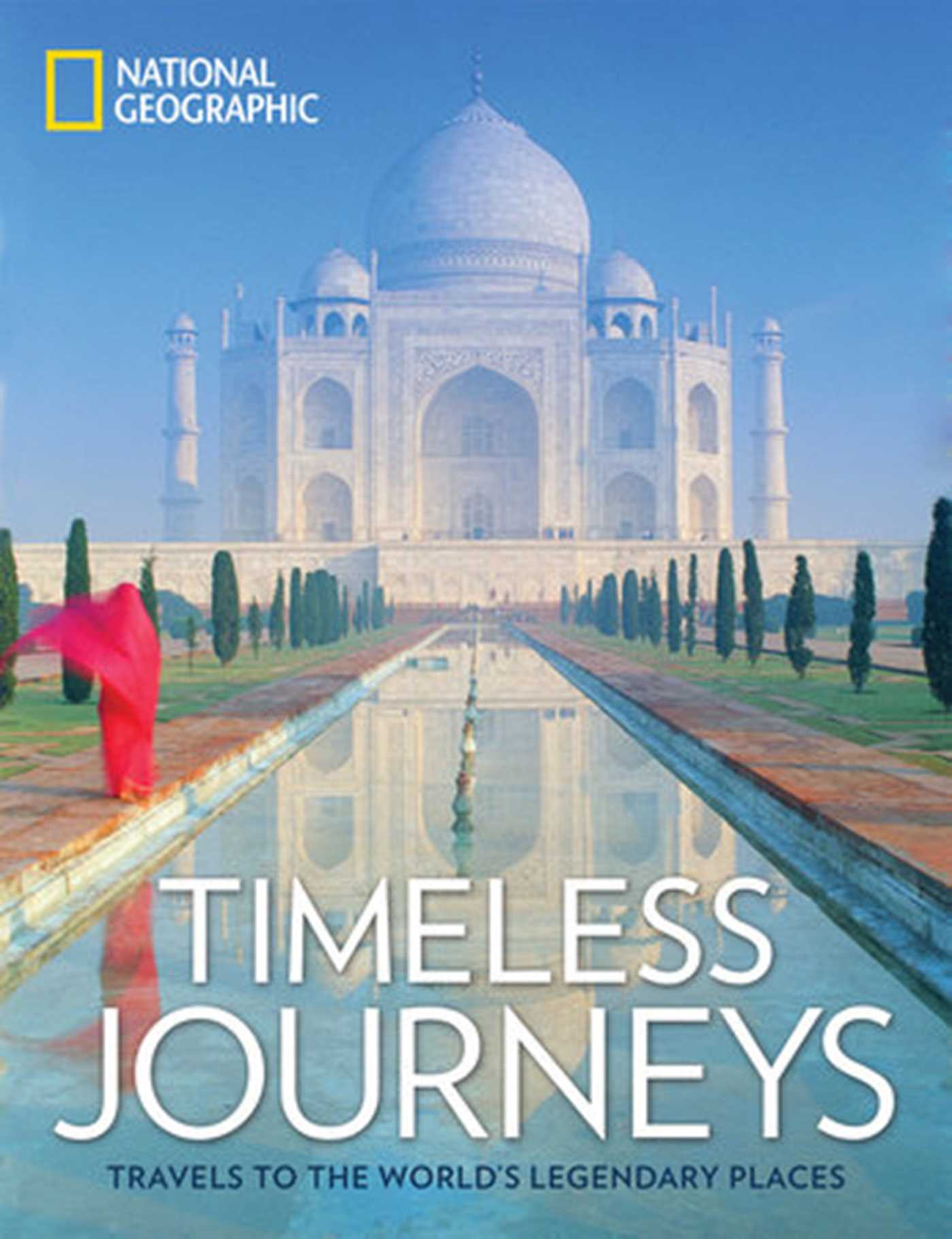 Timeless journeys travels to the worlds legendary places 9781426218439 hr