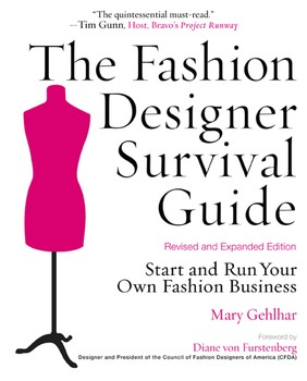 The Fashion Designer Survival Guide Revised And Expanded Edition Book By Mary Gehlhar Diane Von Furstenberg Official Publisher Page Simon Schuster