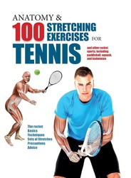 Anatomy & 100 Stretching Exercises for Tennis