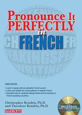 Pronounce it Perfectly in French: With Audio CDs | Book by