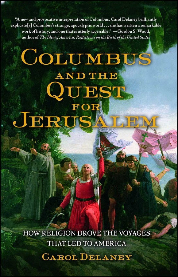 Columbus And The Quest For Jerusalem Book By Carol Delaney