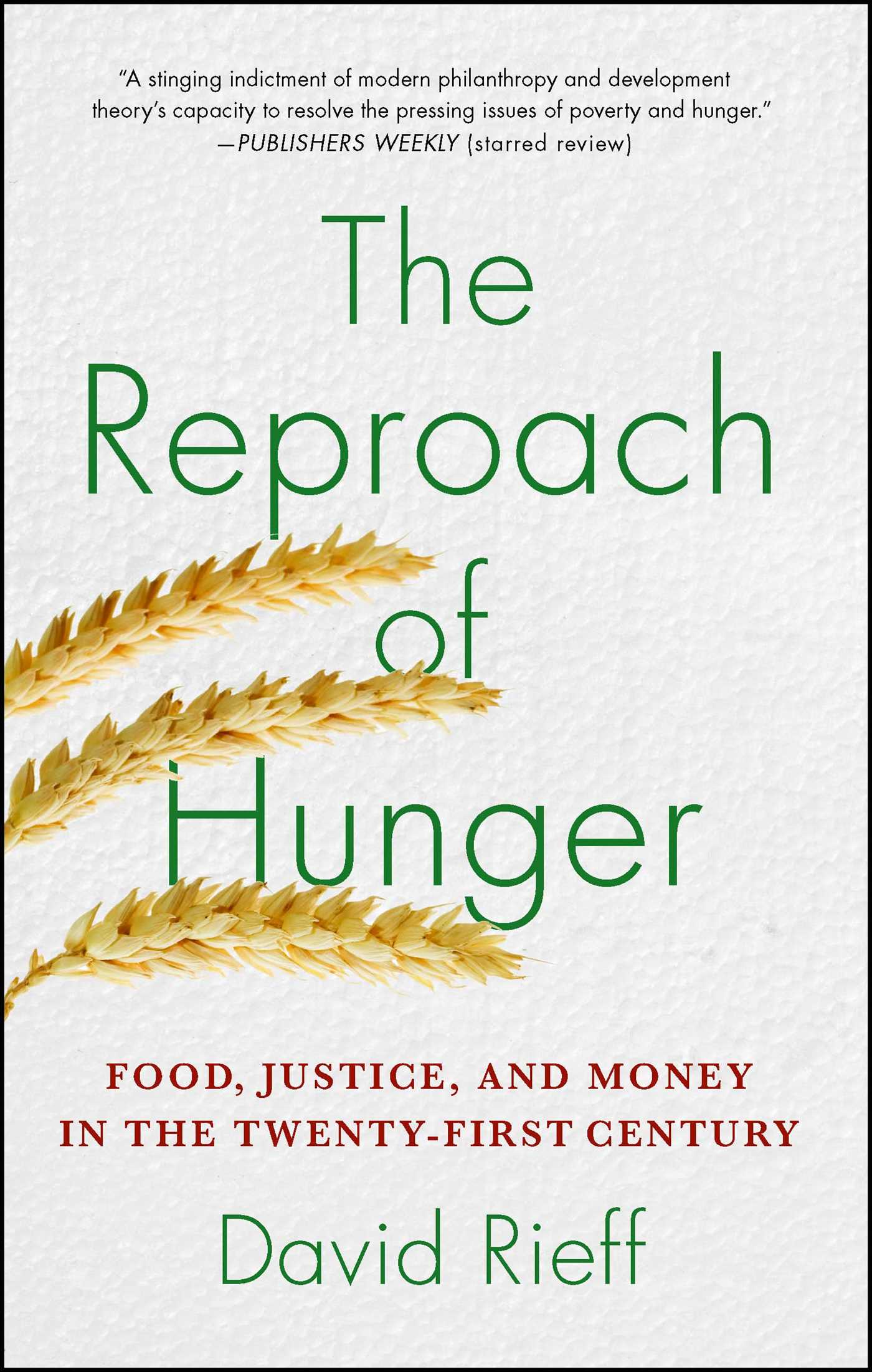 The Reproach Of Hunger Book By David Rieff Official Publisher