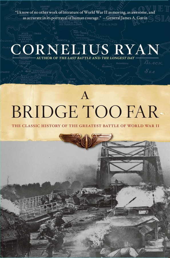 A Bridge Too Far Ebook By Cornelius Ryan Official Publisher Page